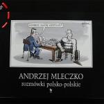 Rozmówki polsko- polskie – Andrzej Mleczko