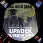 The Walking Dead. Żywe Trupy. Upadek Gubernatora cz. 1 – Robert Kirkman, Jay Bonansinga