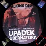 The Walking Dead. Żywe Trupy. Upadek Gubernatora cz. 2 – Robert Kirkman, Jay Bonansinga