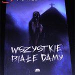 Wszystkie Białe Damy – Piotr Borowiec, Wydawnictwo GMORK