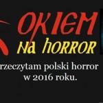 Przeczytam (i napiszę?) polski horror w 2016 roku.