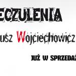 Bez Znieczulenia – Juliusz Wojciechowicz – Zapowiedź – GMORK