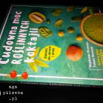 Cudowna moc roślinnych koktajli – Magdalena Olszewska, Tomasz Olszewski