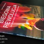 Biegowa rewolucja, czyli jak biegać dalej, szybciej i unikać kontuzji – Nicholas Romanov, Kurt Brungardt