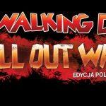 The Walking Dead – All Out War – edycja polska na wspieram.to – patronat