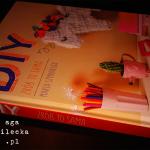 DIY – Zrób to sama – Maria Szymańska