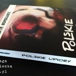 Polskie Upiory – Piotr Borowiec